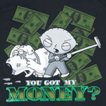 You Got My Money - Family Guy T-shirt