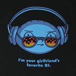 I&#039;m Your Girlfriend&#039;s Favorite DJ - Family Guy T-shirt