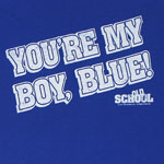 You&#039;re My Boy, Blue! - Old School T-shirt