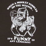 When A Monkey Nibbles On The Weenis - Hangover II T-shirt