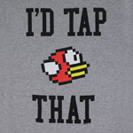 I'd Tap That - Flappy Bird T-shirt