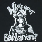 Who&#039;s Your Barbarian? - Conan The Barbarian Sheer T-shirt