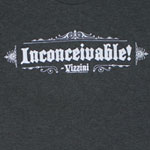 Inconceivable Quote - Princess Bride T-shirt