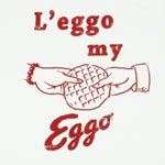 L&#039;eggo My Eggo - Eggo Sheer T-shirt