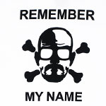 Remember My Name - Breaking Bad T-shirt
