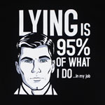 Lying Is 95% Of What I Do - Archer T-shirt