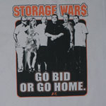 Go Bid Or Go Home - Storage Wars T-shirt