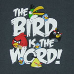 The Bird Is The Word - Angry Birds T-shirt