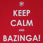 Keep Calm And Bazinga - Big Bang Theory T-shirt