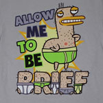 Allow Me To Be Brief - Almost Naked Animals T-shirt