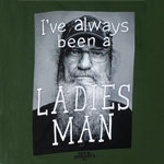 I've Always Been A Ladies Man - Duck Dynasty T-shirt