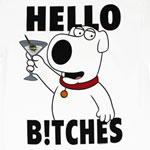 Hello B!tches - Family Guy T-shirt
