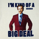 I'm Kind Of A Big Deal - Anchorman T-shirt