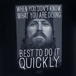 Best To Do It Quickly - Duck Dynasty T-shirt