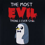 The Most Evil Thing I Ever Saw - Adventure Time T-shirt