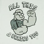 All This And Brains Too - Popeye T-shirt