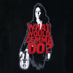 What Would Gemma Do - Sons Of Anarchy Juniors T-shirt