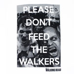 Please Don't Feed The Walkers - Walking Dead T-shirt