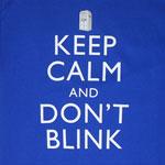 Keep Calm And Don't Blink - Dr. Who T-shirt