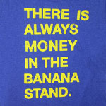 There Is Always Money In The Banana Stand - Arrested Development T-shirt