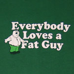 Everybody Loves A Fat Guy - Peter - Family Guy T-shirt