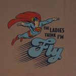 The Ladies Think I'm Fly - Superman Sheer T-shirt